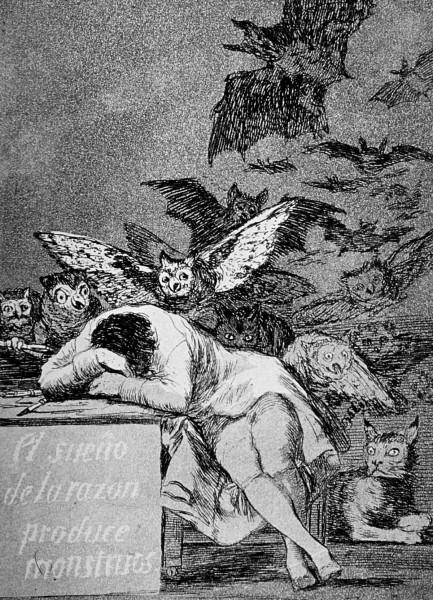 Como pintó Goya en la serie de los Caprichos, El Sueño de la Razón Produce Monstruos