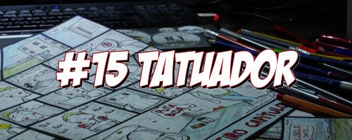 A profesión vai por dentro… N.15: Tatuador! Por Loiro