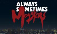 Always Sometimes Monsters, unha vida sen control