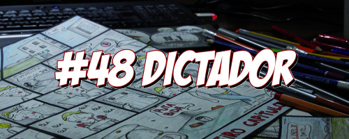 A profesión vai por dentro… N.48: Dictador! Por Loiro