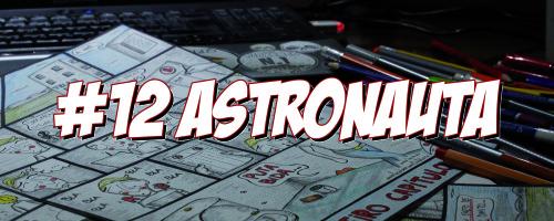 A profesión vai por dentro… N.12: Astronauta! Por Loiro