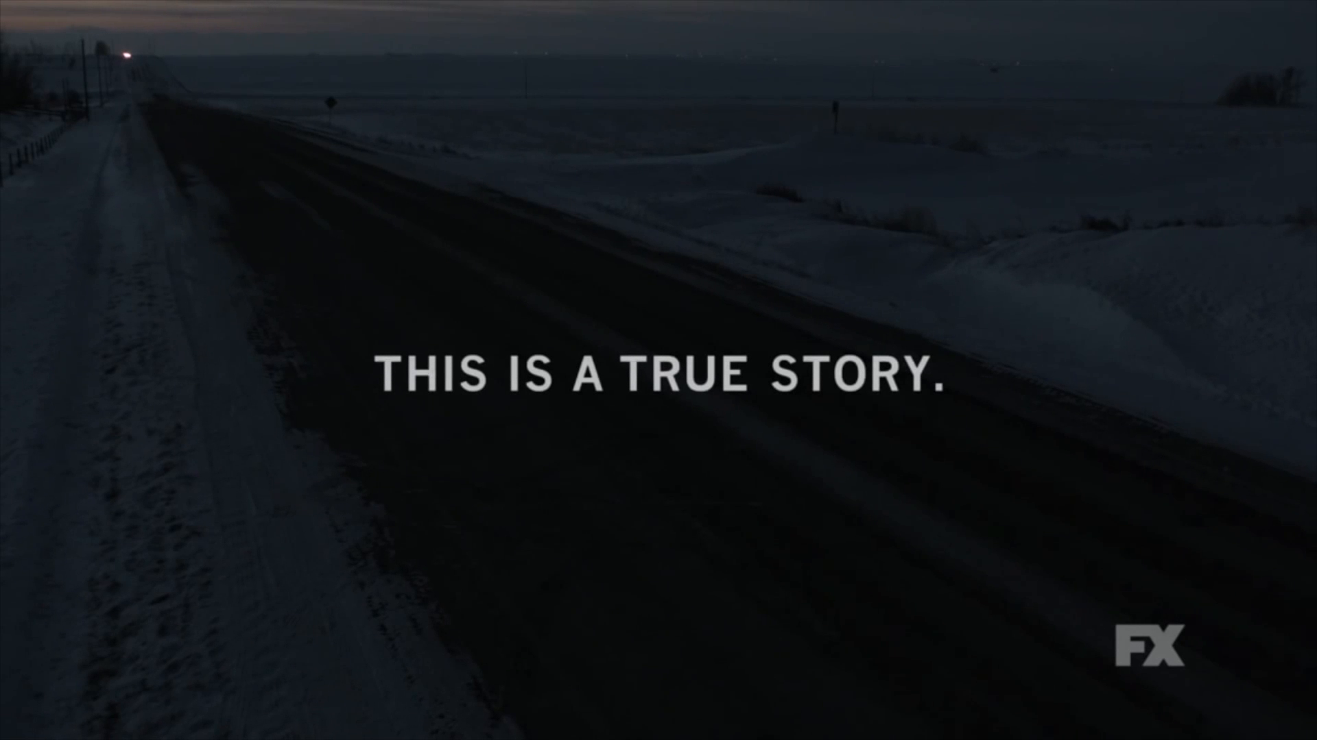 """This is a true story. The events depicted took place in Minnesota in 2006. At the request of the survivors, the names have been changed. Out of respect for the dead, the rest has been told exactly as it occurred"" Apertura de cada episodio de Fargo 